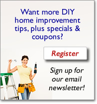 Get more DIY home improvement tips, plus specials & coupons